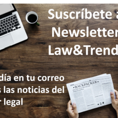 Law&Trends lanza la Newsletter más completa del sector legal
