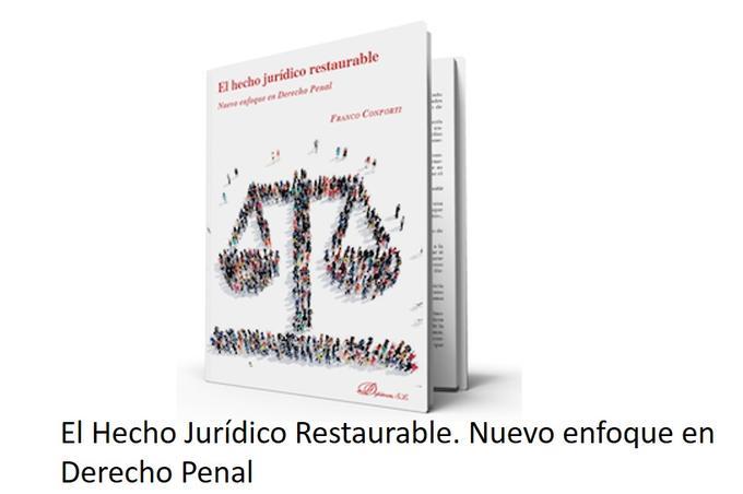 El Hecho Jurídico Restaurable. Nuevo enfoque en Derecho Penal #bibliografía