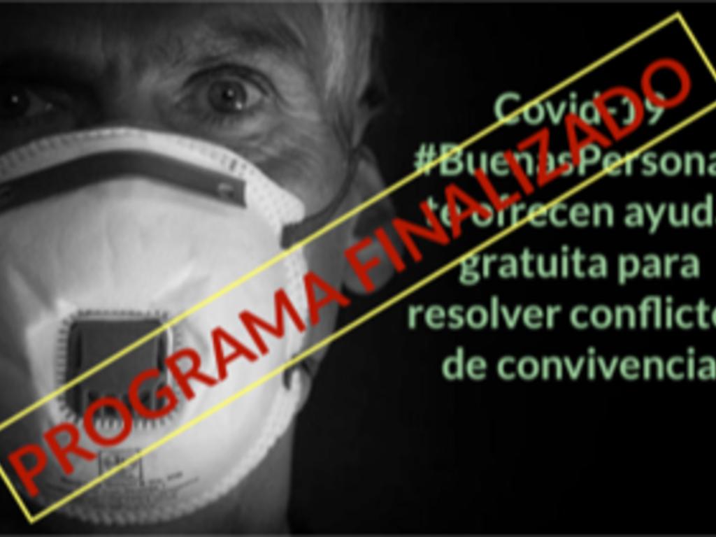 Covid-19 #Buenaspersonas finaliza su ayuda gratuita para resolver conflictos de convivencia