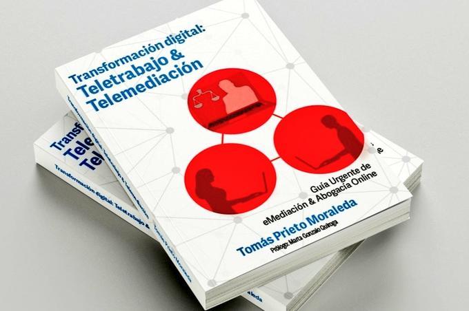"""Transformación digital: teletrabajo & telemediación: """"Guía Urgente de eMediación y Abogacía Online"""""""