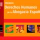 La Abogacía convoca la XXIII Edición de los Premios Derechos Humanos, dedicados a la defensa de la Libertad de Expresión