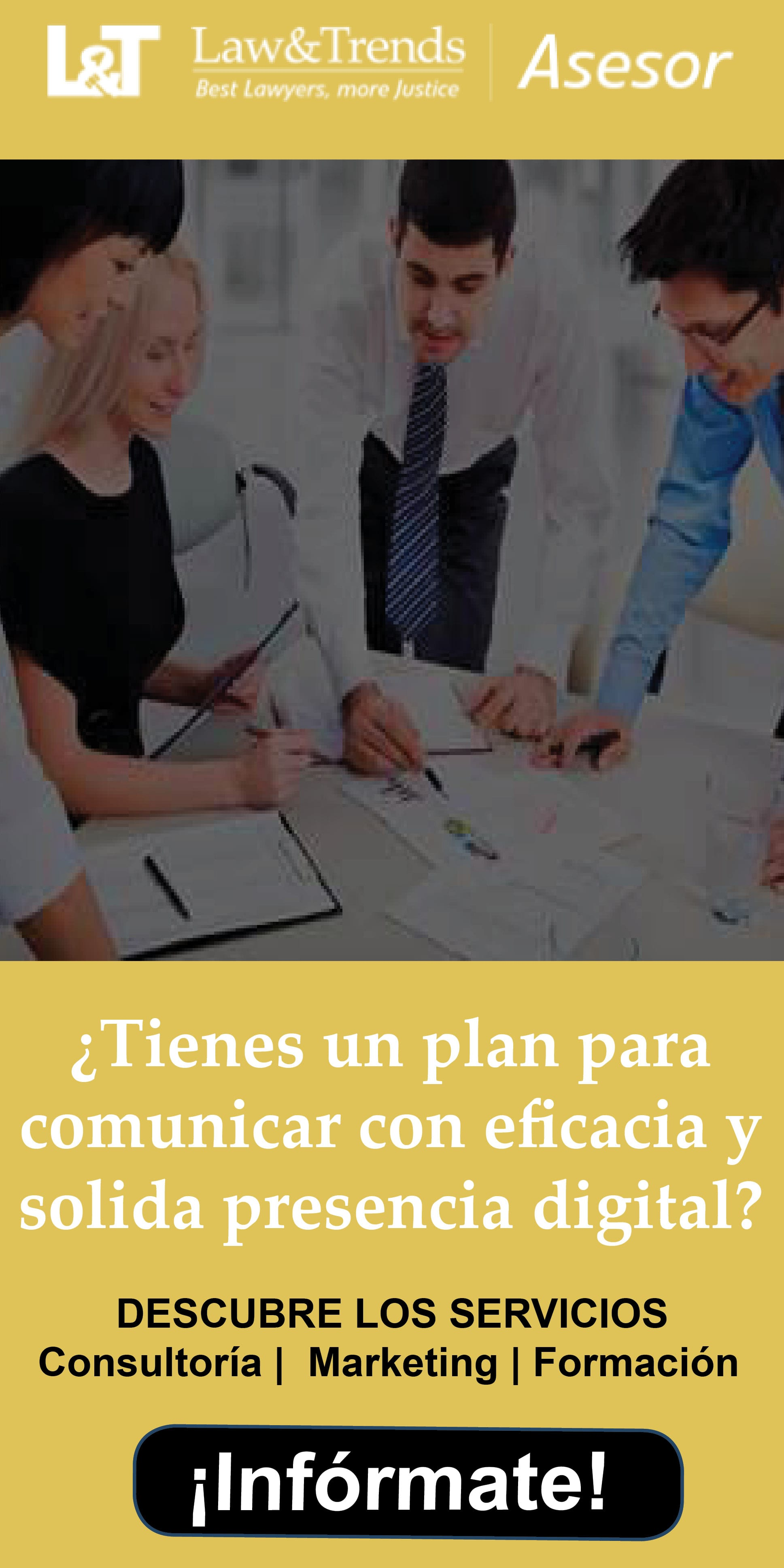 Asesor es el servicio de marketing juridico y de consultor�a legal de Law&Trends para despachos de abogados y profesionales jur�dicos